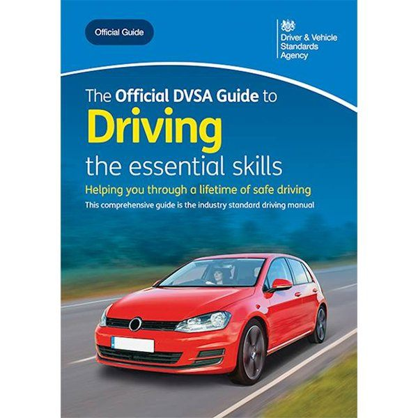 Official DVSA Guide to Driving - The Essential Skills