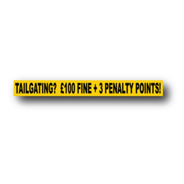 Tailgating? £100 Fine