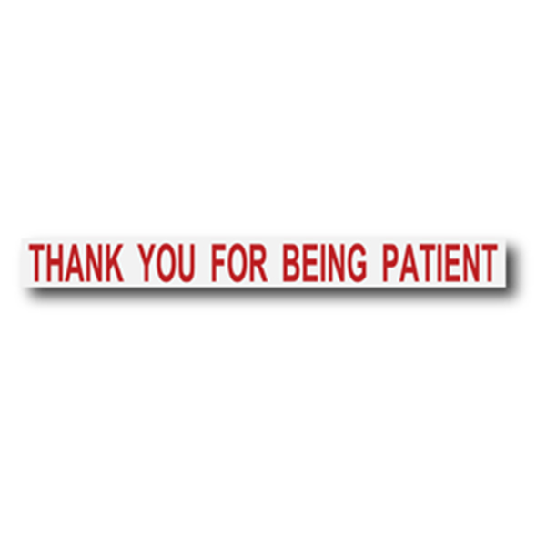 Thank You For Being Patient